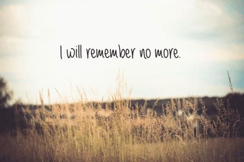 Remember no more